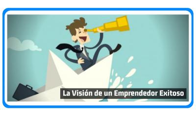 la vision de un emprendedor